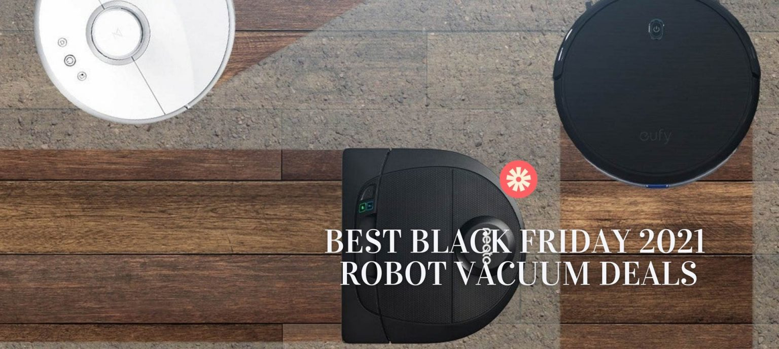 Best Black Friday 2021 Robot Vacuum Cleaner Deals - Best ...