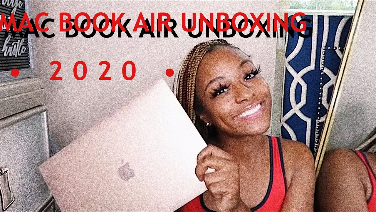 MACBOOK AIR UNBOXING 2020 ! - YouTube