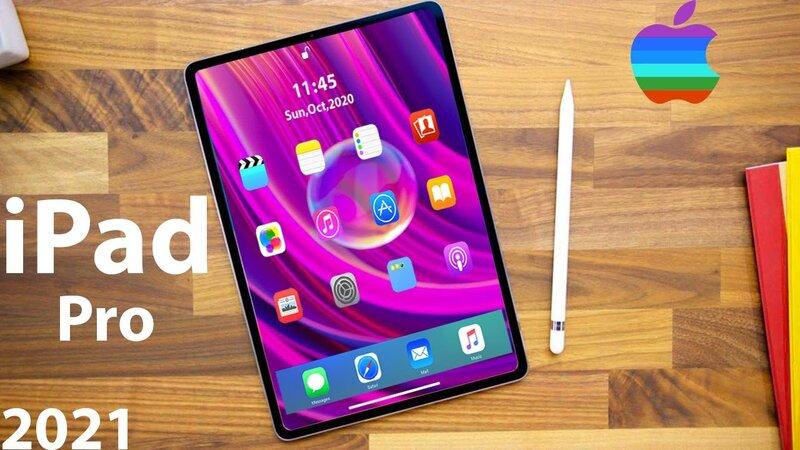 iPad Pro 2021 sẽ ra mắt với công nghệ màn hình mới nhất ...