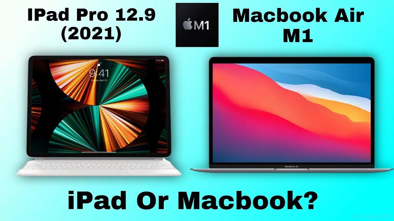 iPad Pro 2021 Vs Macbook Air M1 - YouTube