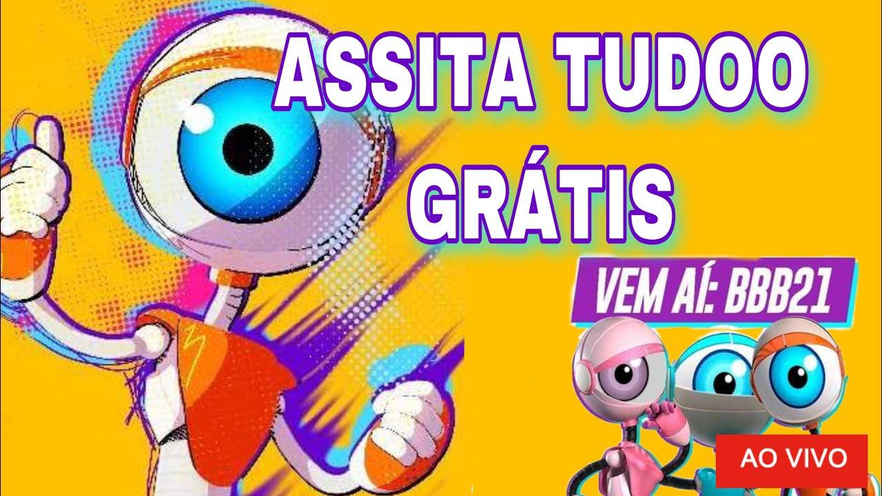 BBB AO VIVO DE GRAÇA -BIG BROTHER BRASIL 2021 ONLINE 24hrs ...